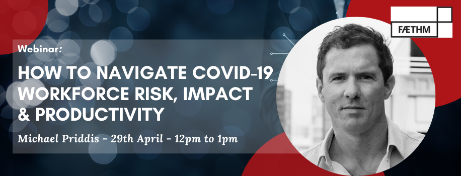 On Demand Webinar: How to Navigate Covid 19 Workforce Risk, Impact & Productivity