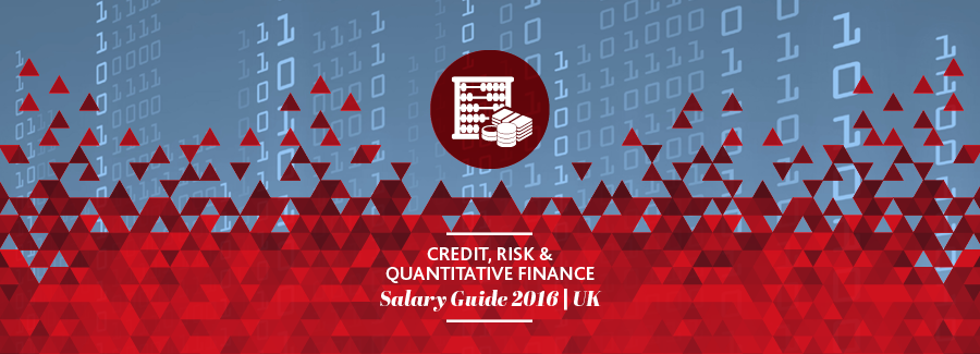 Credit, Risk & Quantitative Finance 2016 Salary Guide