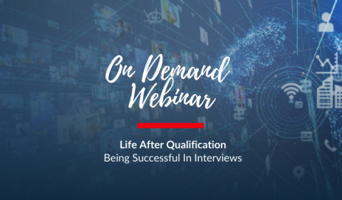 On Demand Webinar: Life After Qualification - Being Successful In Interviews