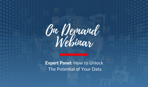 On Demand Webinar: Expert Panel: How to Unlock The Potential of Your Data