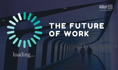 The Future of Work - What does the workplace of the future look like?