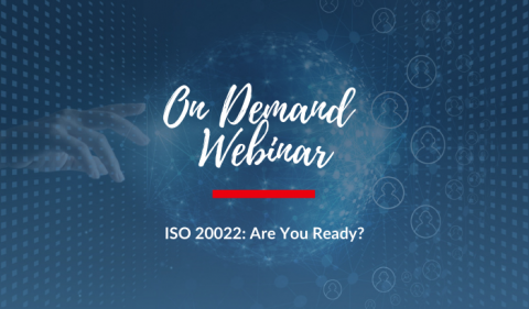On Demand Webinar: ISO 20022